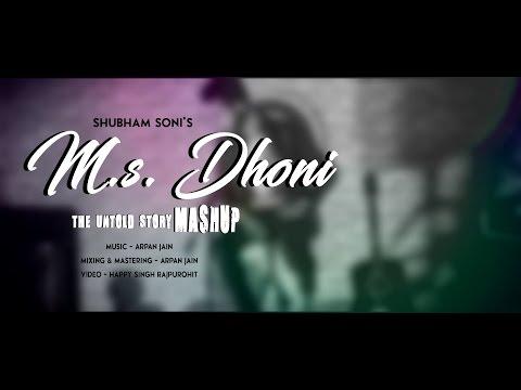 M.S. DHONI - THE UNTOLD STORY MASHUP (REVISITED) || Kaun Tujhe || Jab Tak || Cover By Shubham Soni