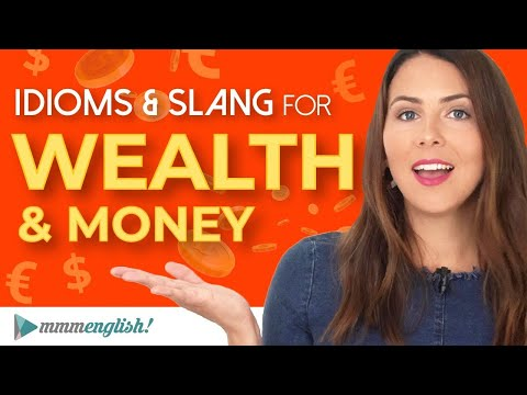Slang & Phrases for English Conversation ?? Wealth & Money