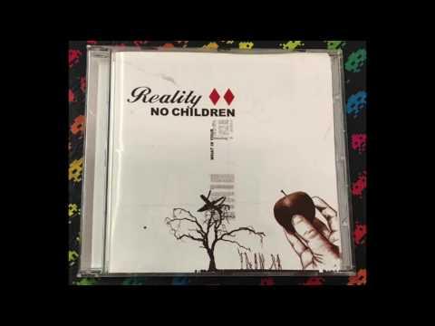 No Children  – Reality (Full Album)