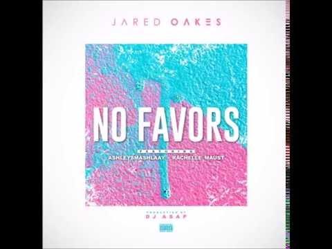 Jared Oakes - No Favors (feat. AshleySmashlaay & Rachelle Maust)(prod.By Dj ASAP)