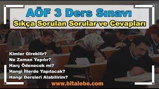 Açık Öğretim Fakültesi (AÖF) 3 Ders Sınavı - Sıkça Sorulan Sorular