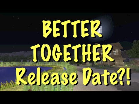 Minecraft Xbox BETTER TOGETHER UPDATE - RELEASE DATE ?! CONFIRMED?