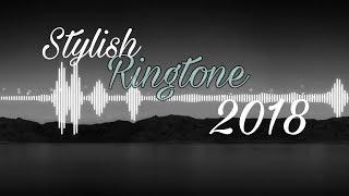 Best stylish ringtone 2018 download link
