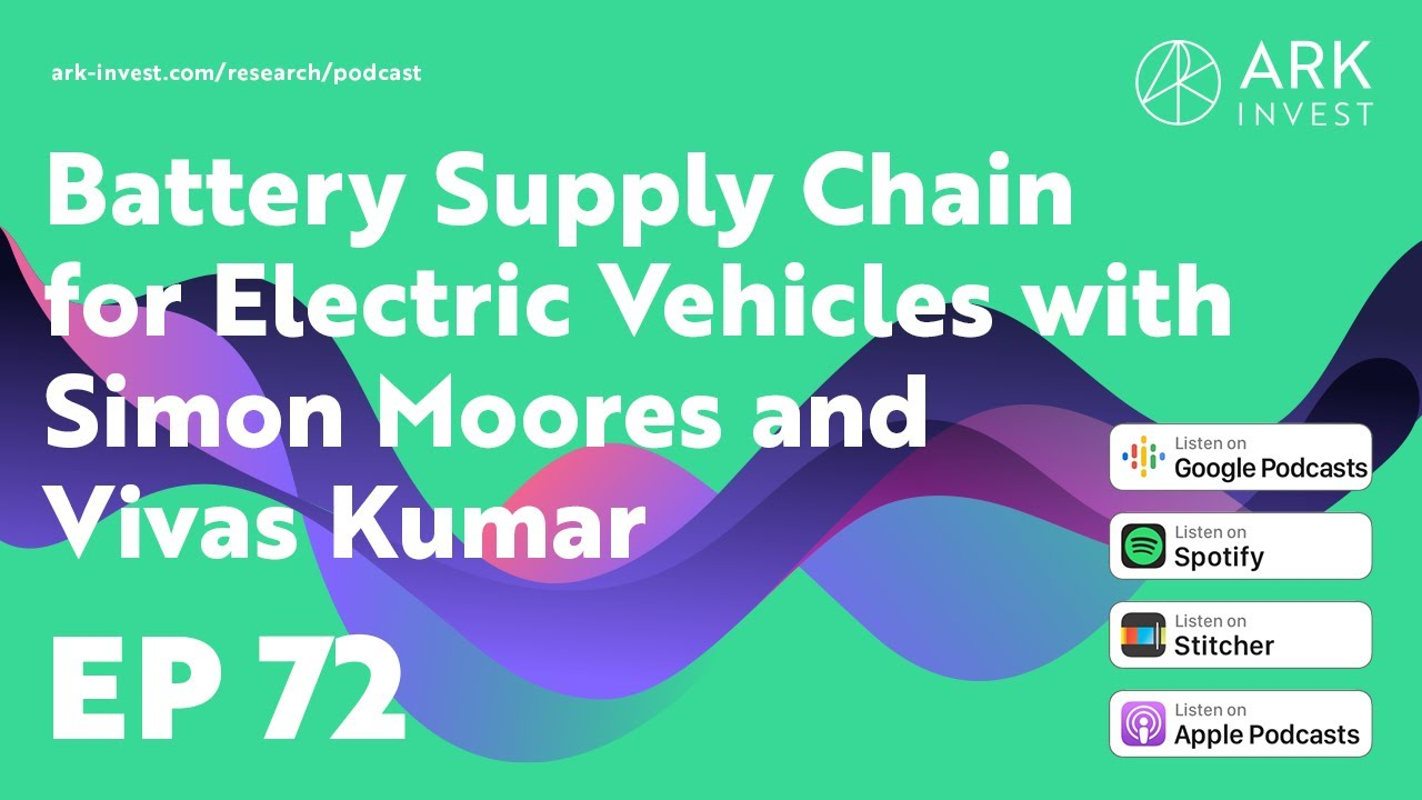 Battery Supply Chain for Electric Vehicles with Simon Moores and Vivas Kumar
