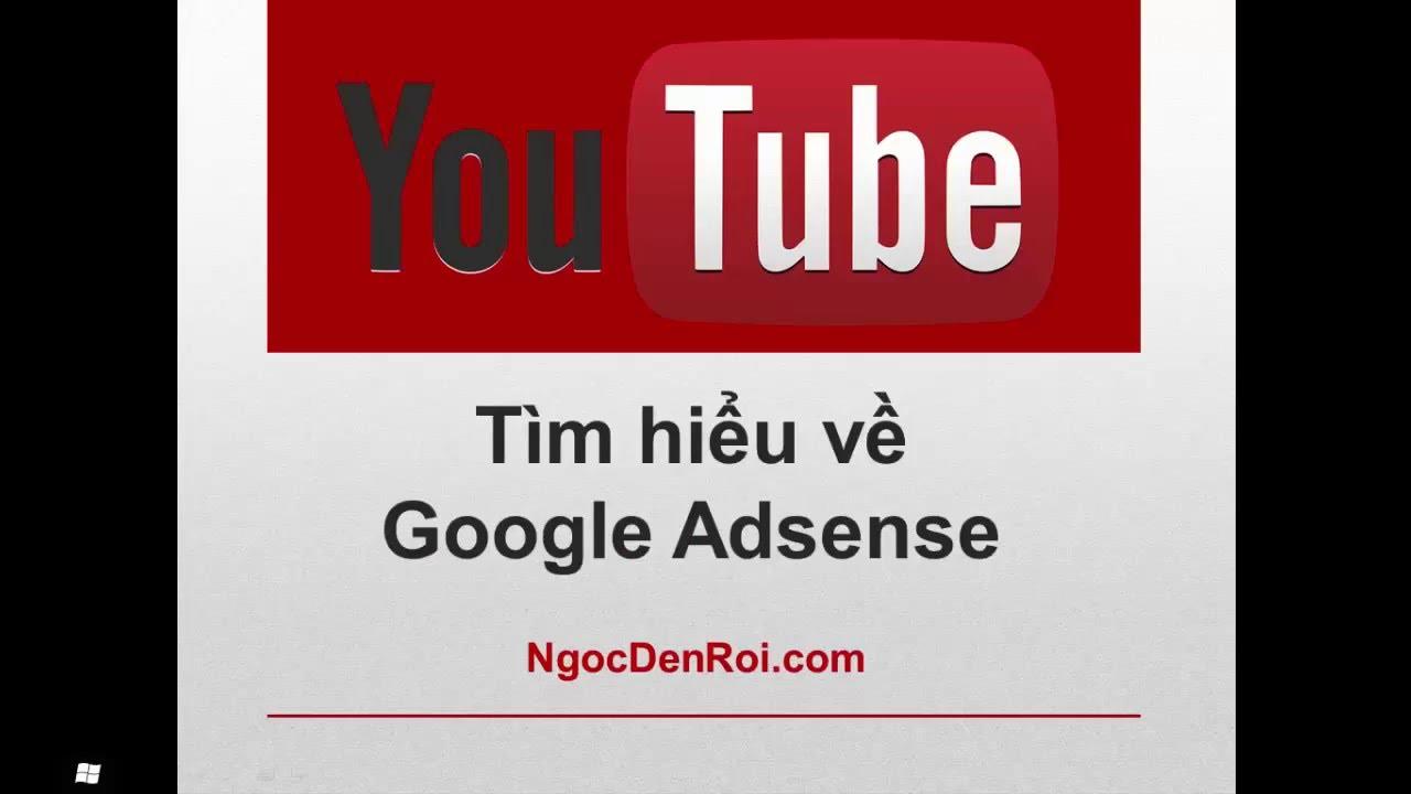 [Bài 3] – Google Adsense là gì? Cách hoạt động của Google Adsense – Serie kiếm tiền với Youtube