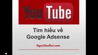 [Bài 3] - Google Adsense là gì? Cách hoạt động của Google Adsense - Serie kiếm tiền với Youtube