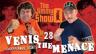 Paul Venis - Venis the Menace : The Jimmy O Show #28