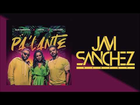 Alex Sensation, Anitta, Luis Fonsi –  Pa´ Lante (Javi Sanchez Edit 2019)