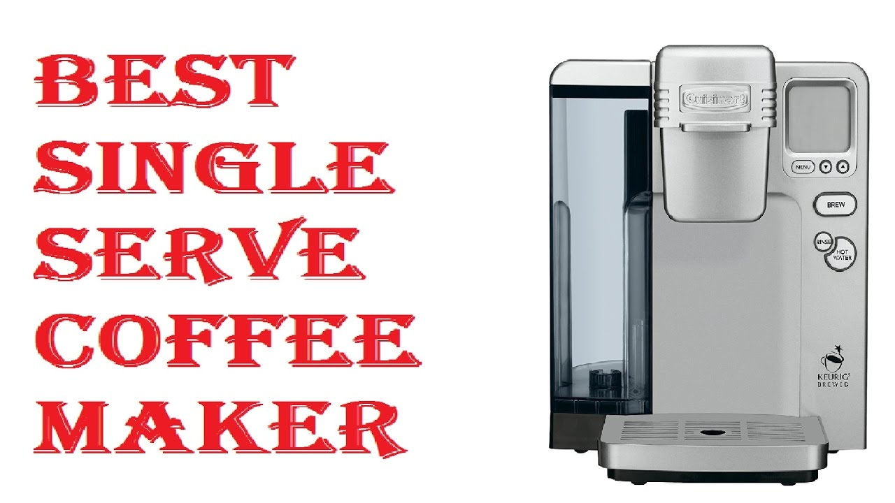 Best Single Serve Coffee Maker 2018 - YouTube