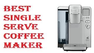 best single serve coffee maker 2018