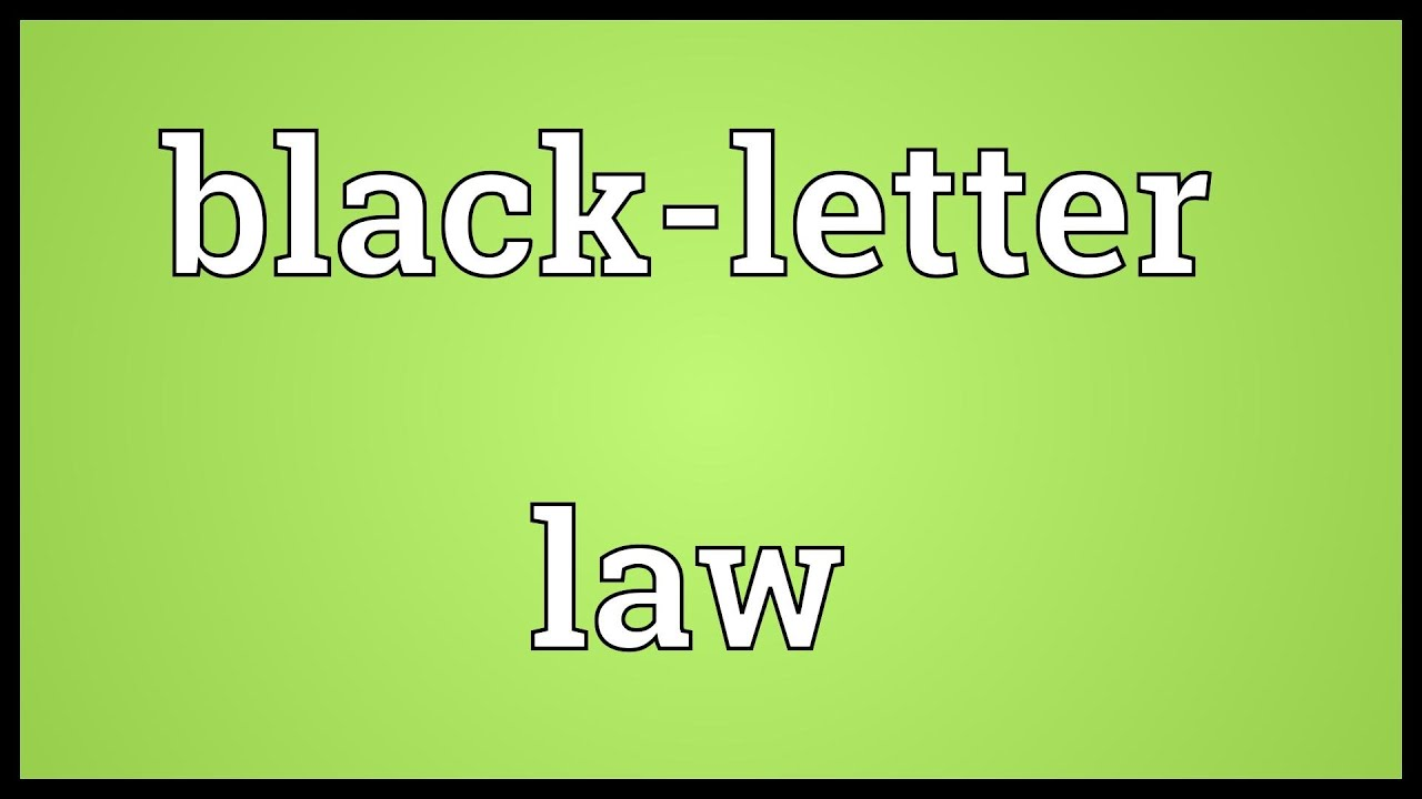 what is black letter law black letter meaning 44110