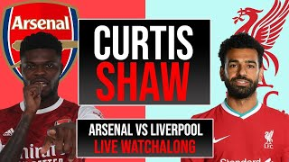 Arsenal v Liverpool Live Watchalong (Curtis Shaw TV)