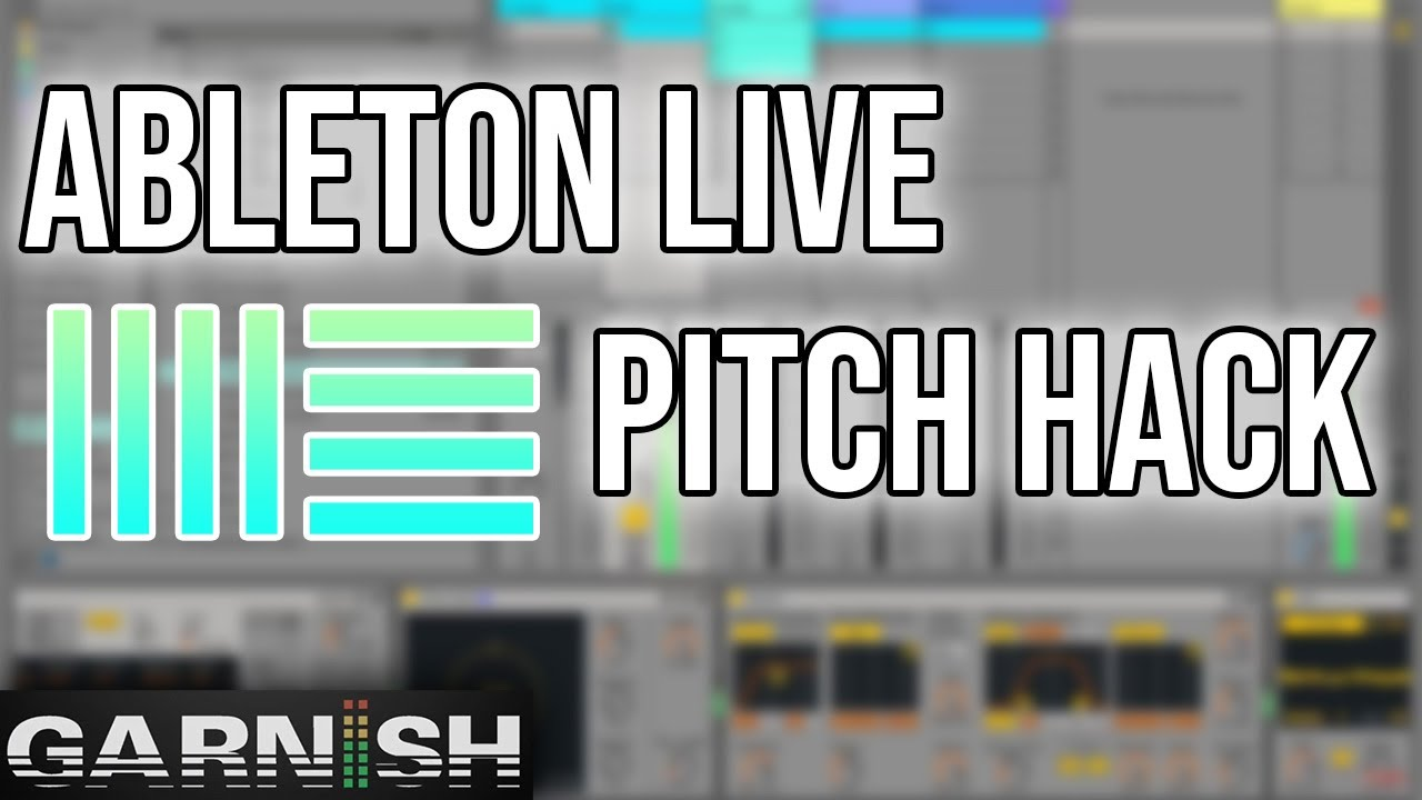 Pitch Hack in Ableton Live - Garnish Music Production School