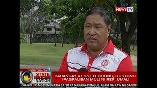 SONA: Barangay at SK elections, gustong ipagpaliban muli ni Rep. Umali