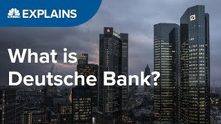 What is Deutsche Bank? | CNBC Explains