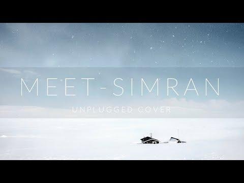 Meet | Unplugged Cover | Simran | Kangana...