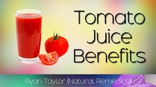 Tomato Juice: Benefits & Nutrition