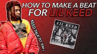 HOW TO MAKE A LIL KEED TYPE BEAT! 🔥🐍 FL STUDIO COOKUP 2019