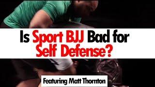 Is Sports BJJ Bad for Self Defense? • Ft. Matt Thornton
