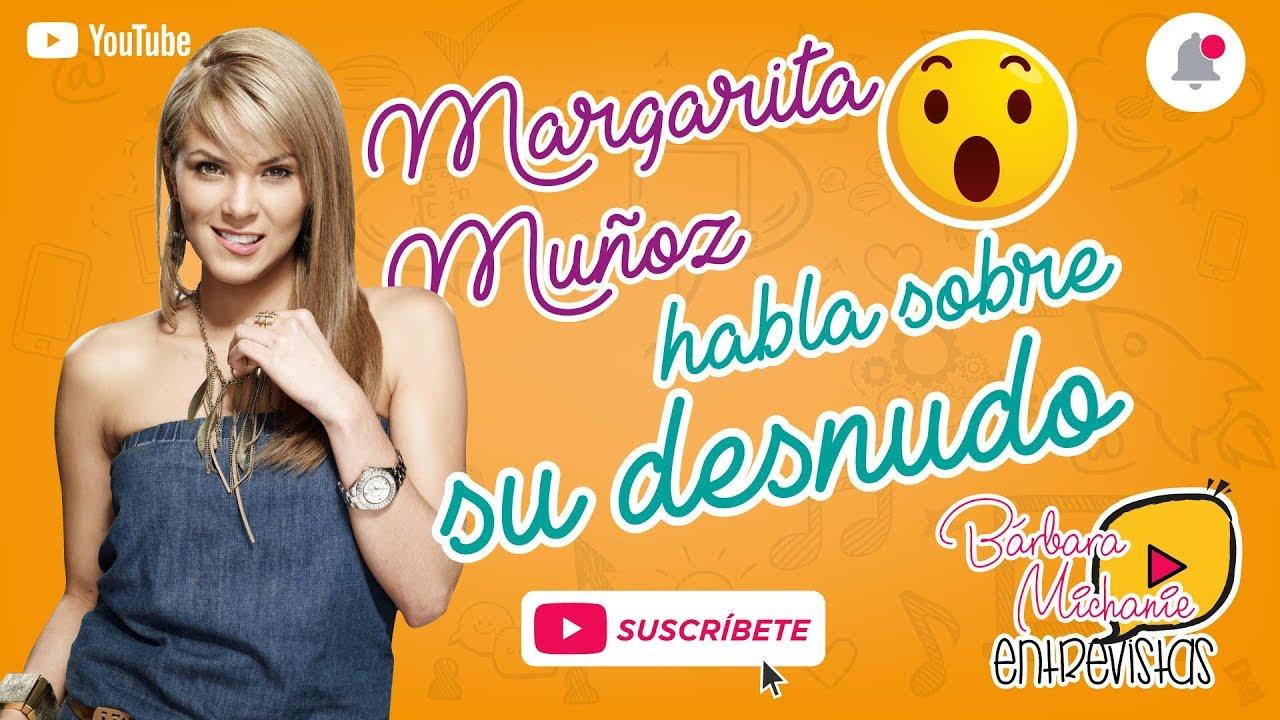 Margarita Muñoz Habla Sobre Su Desnudo En Sr ávila