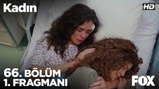 Kadın 66. Bölüm 1. Fragmanı