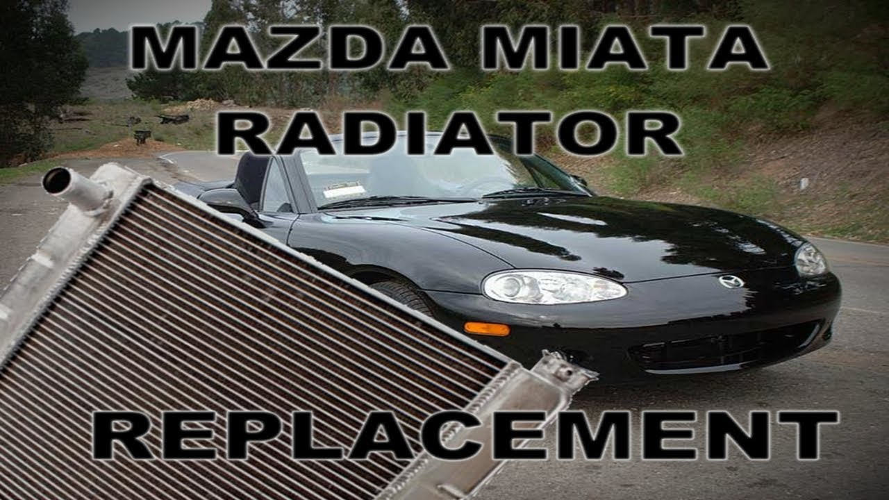 How To Replace A Radiator And Hoses On 2001 Mazda Miata Youtube Engine Diagram