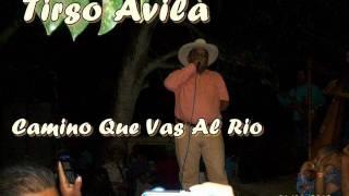 Tirso Avila - Camino Que Vas Al Rio