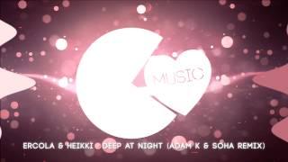 Ercola & Heikki L. - Deep at Night (Adam K & Soha Remix)