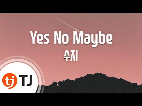 [TJ노래방] Yes No Maybe - 수지(미스에이) / TJ Karaoke