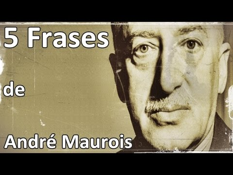 5 Frases De Andre Maurois