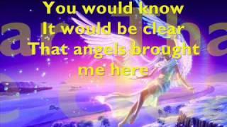 Angels Brought Me Here With Lyrics - La Diva