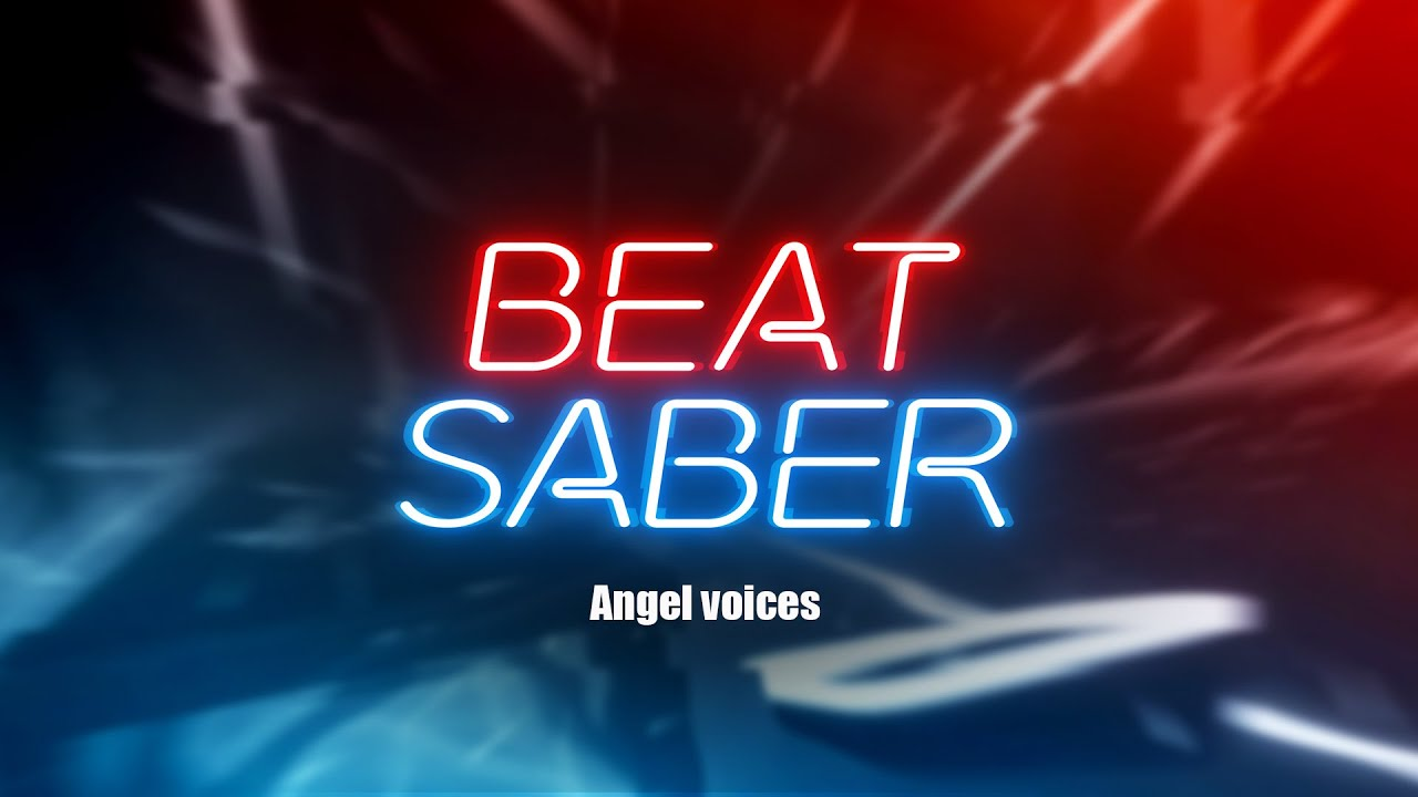 Download Beat Saber - Angel voices (Expert full combo)