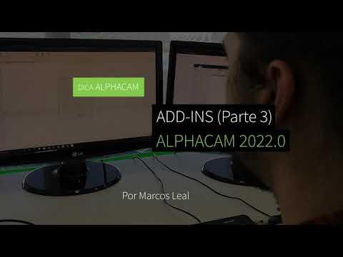 Dica 28 ALPHACAM - Add-ins do ALPHACAM 2022.0 (Parte 3/4)