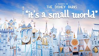 It's a Small World | A Tribute to the Disney Parks