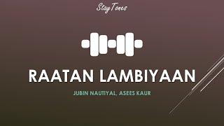 Jubin Nautiyal - Raataan Lambiyan (Lyrics) || Asees Kaur || Tanishk Bagchi || Shershaah