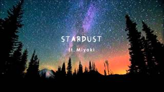 T & Sugah - Stardust (Ft. Miyoki) [Extended Version] FREE DOWNLOAD