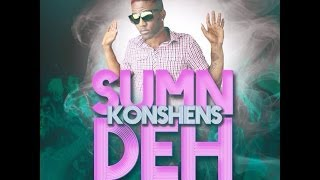 KONSHENS - SUMN DEH (Dancehall 2013 Produced by RVSSIANHCR)