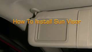 DIY How To Install Toyota Sun Visor