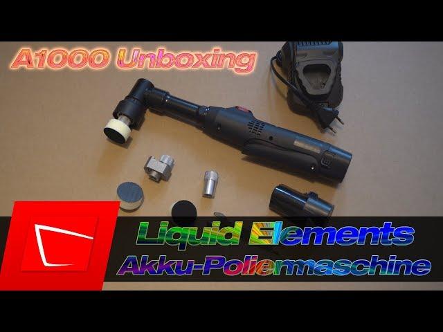Liquid Elements A1000 Mini Akku-Poliermaschine Unboxing und erster Eindruck