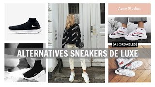ALTERNATIVES AUX SNEAKERS DE LUXE • CDG/BALENCIAGA/DAD SHOES...