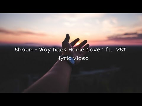 Shaun - Way Back Home Acoustic Lyric Video(Vocal by VST)