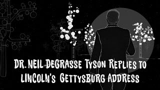 Neil deGrasse Tyson Replies to Lincoln's Gettysburg Address