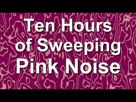 Sweeping Pink Noise for Ten Hours - Ambient Noise Sound