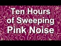 Download Sweeping Pink Noise for Ten Hours - Ambient Noise Sound MP3 song and Music Video