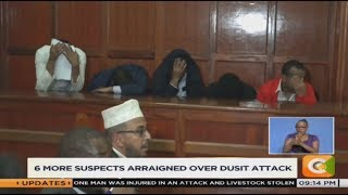 Six more suspects arraigned over Dusit attack