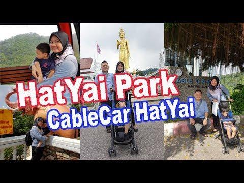 jalan-jalan-ke-hatyai-park-dan-hatyai-cable-car