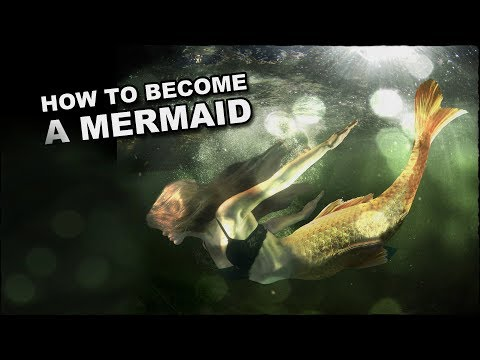 How To Become A Mermaid
