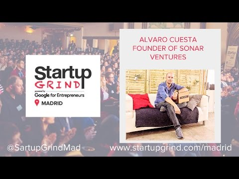 Startup Grind Madrid hosts Alvaro Cuesta (Sonar Ventures) -