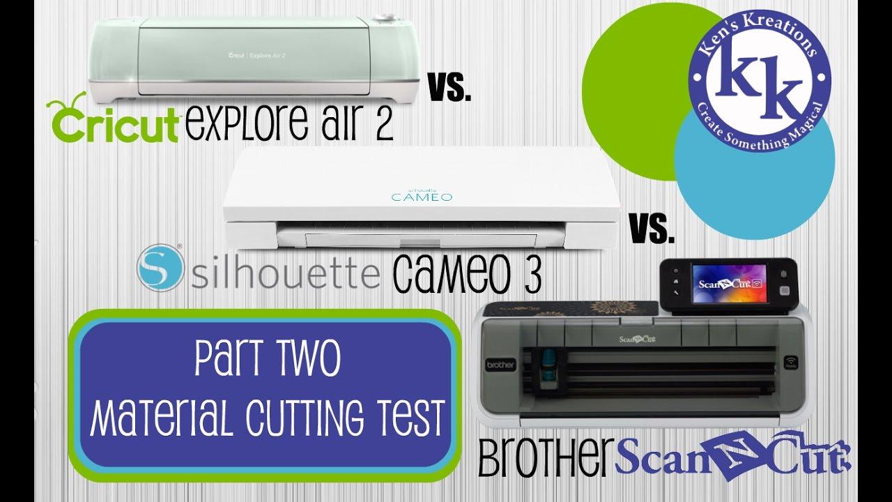 cd44669f7f6ff Cricut Explore Air 2 Vs. Silhouette Cameo 3 vs Brother ScanNCut 2 Material  Testing