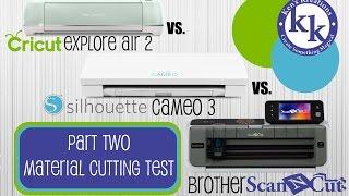 cricut explore air 2 vs silhouette cameo 3 vs brother scanncut 2 material testing